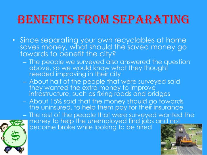 Benefits from separating