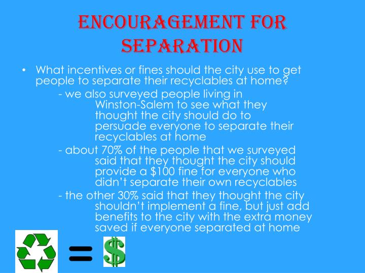 Encouragement for separation
