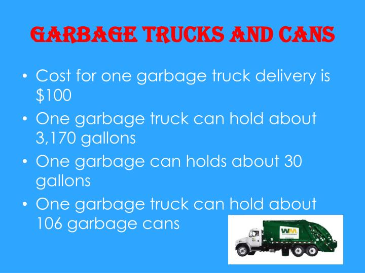Garbage trucks and cans