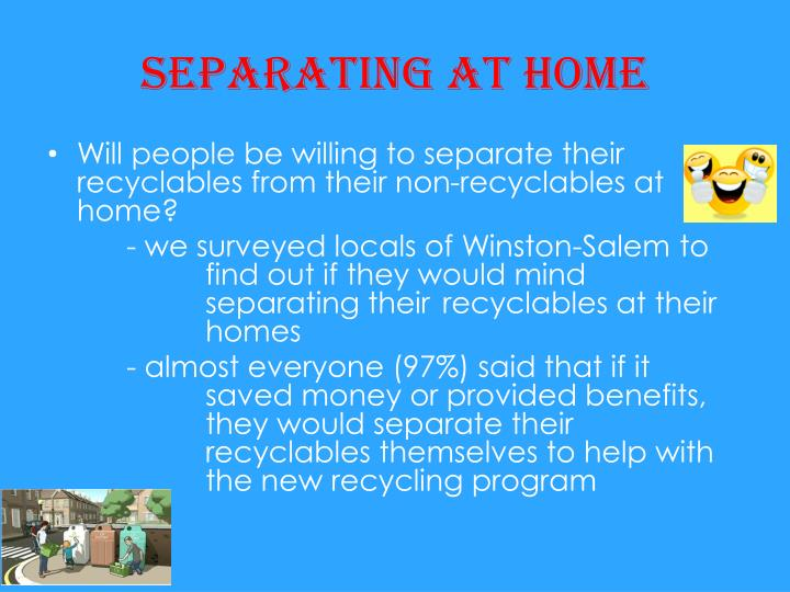Separating at home