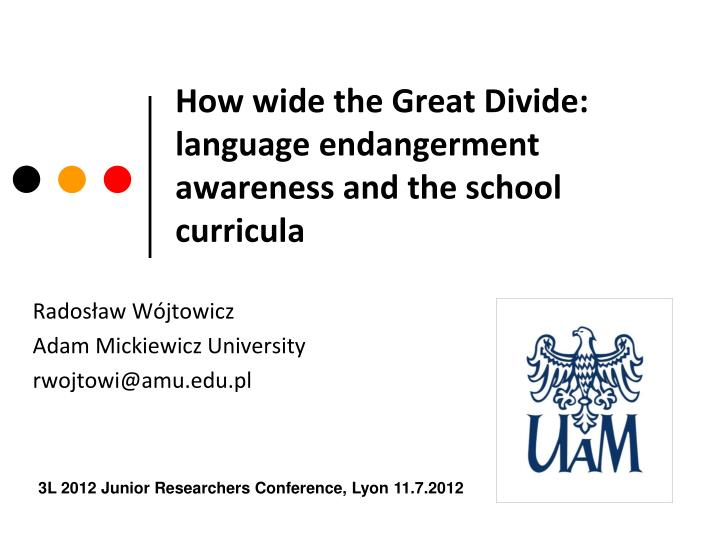 How wide the great divide language endangerment awareness and the school curricula