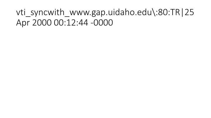 vti_syncwith_www.gap.uidaho.edu\:80:TR|25 Apr 2000 00:12:44 -0000