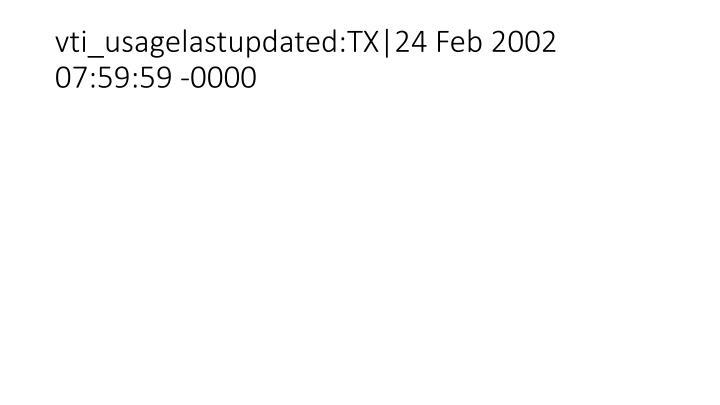 vti_usagelastupdated:TX|24 Feb 2002 07:59:59 -0000