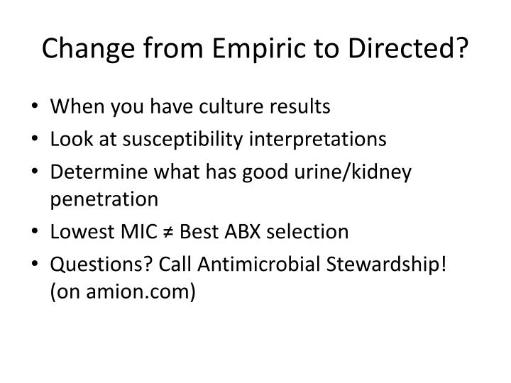 Change from Empiric to Directed?