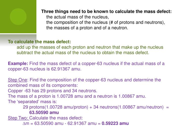 Three things need to be known to calculate the mass defect: