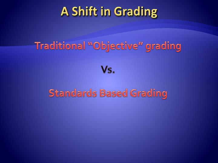"Traditional ""Objective"" grading"