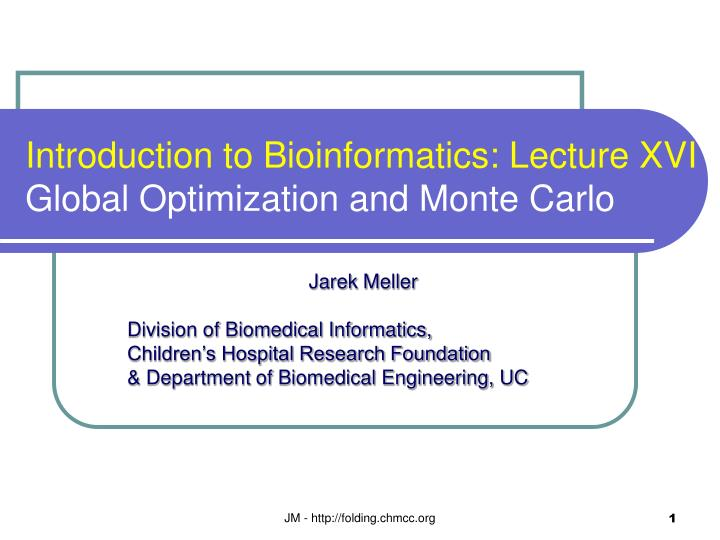 Introduction to bioinformatics lecture xvi global optimization and monte carlo