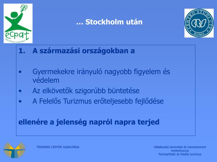 … Stockholm után