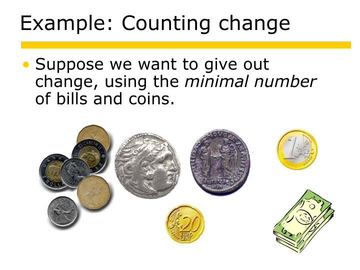 Example: Counting change