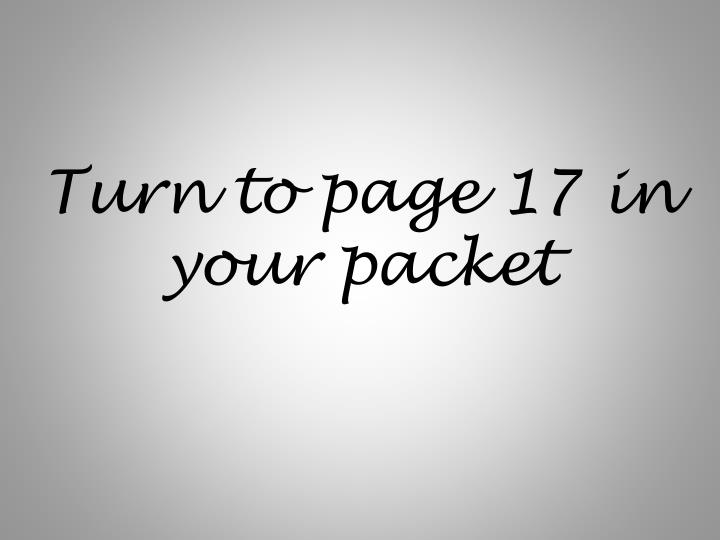 Turn to page 17 in your packet