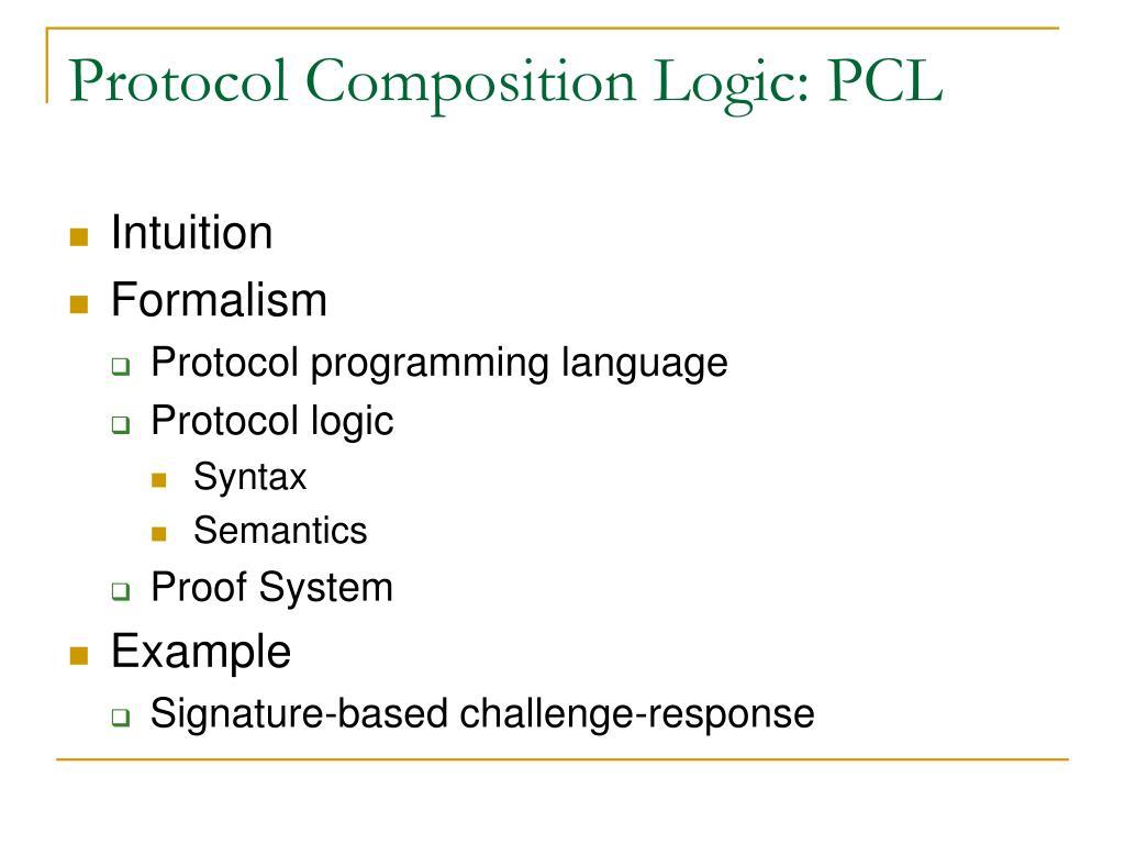 PPT - Protocol Composition Logic PowerPoint Presentation