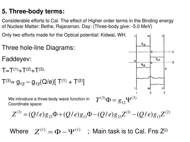 5. Three-body terms: