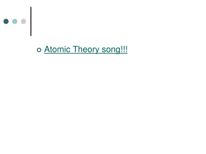 Atomic Theory song!!!