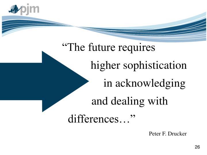 """The future requires"