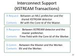 interconnect support xstream transactions