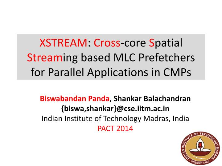 xstream cross core s patial stream ing based mlc prefetchers for p arallel a pplications in cmps
