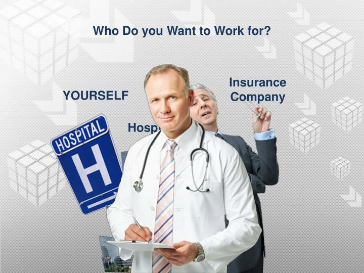 Who Do you Want to Work for?