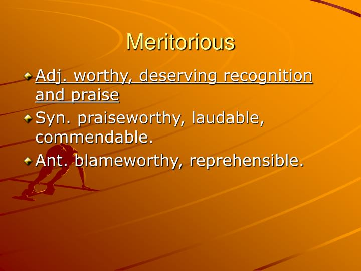 Meritorious