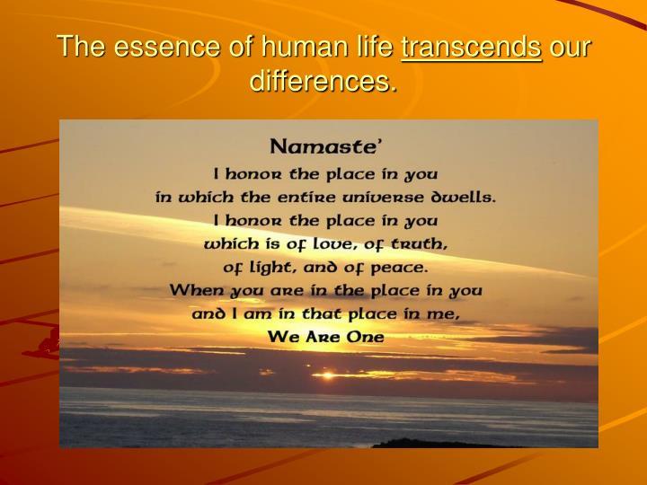 The essence of human life