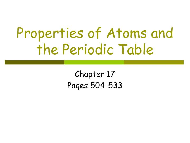 Ppt properties of atoms and the periodic table powerpoint properties of atoms and the periodic table urtaz Gallery