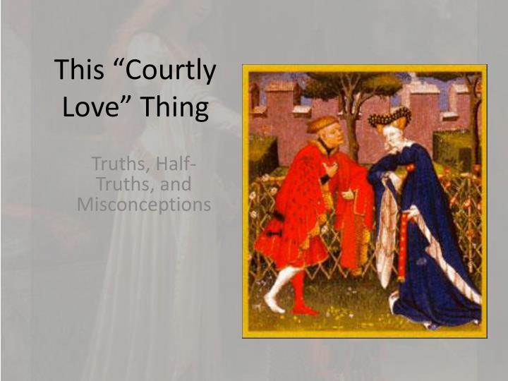 sir gawain courtly love essay Sir gawain and the green knight translated by eckhart should use the same language of courtly love and chivalric codes in no plagiarism essay.