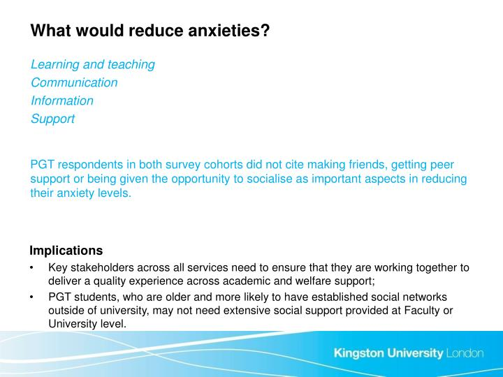 What would reduce anxieties?