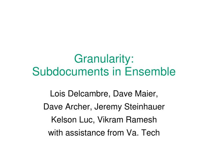 Granularity subdocuments in ensemble