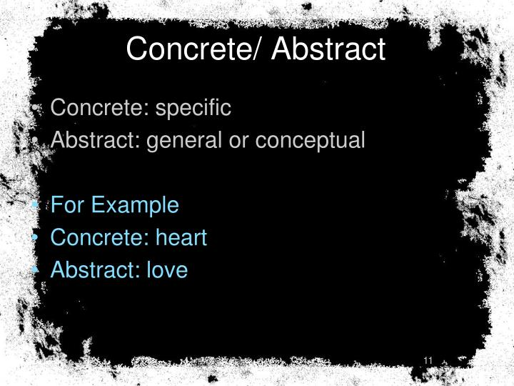 Concrete/ Abstract