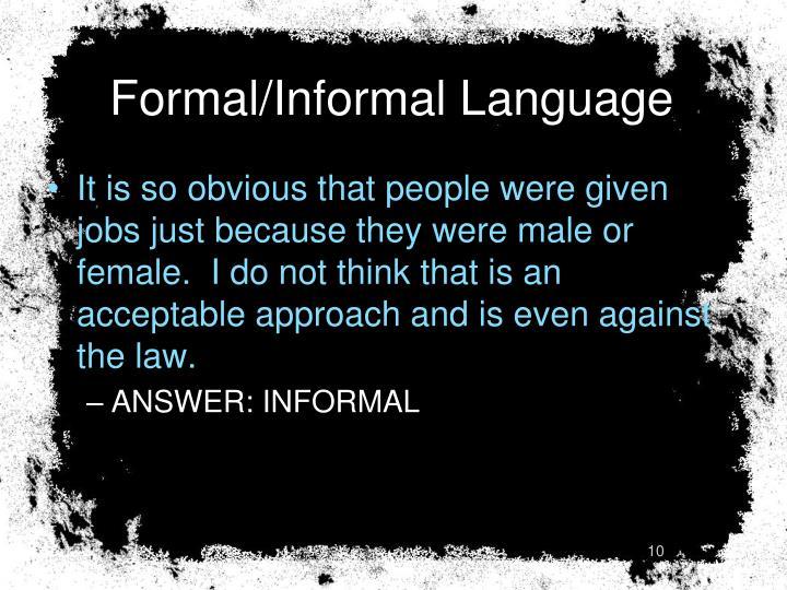 Formal/Informal Language
