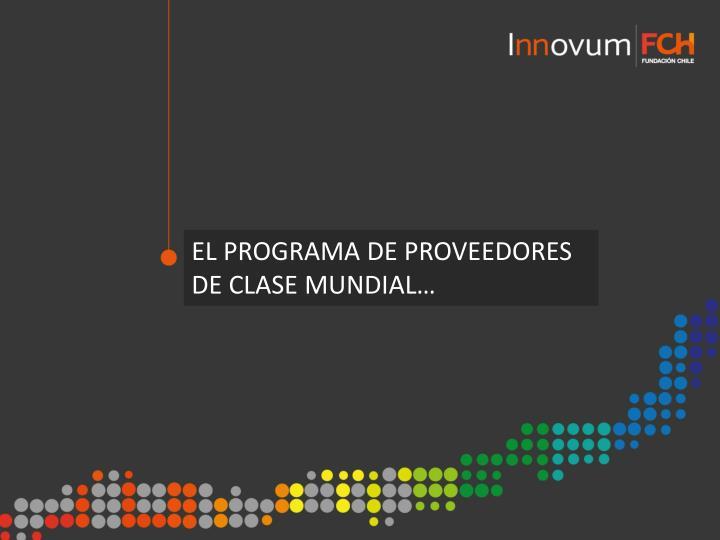 EL PROGRAMA DE PROVEEDORES DE CLASE MUNDIAL…