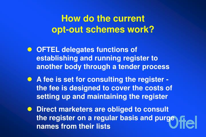 How do the current opt out schemes work