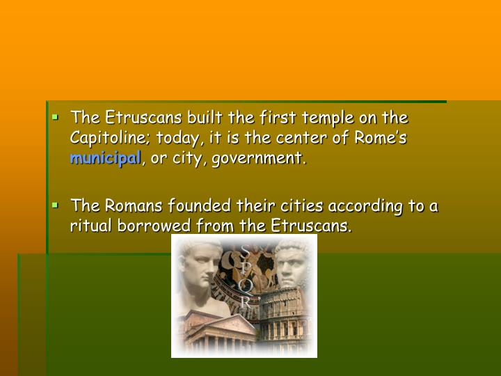 The Etruscans built the first temple on the Capitoline; today, it is the center of Rome's