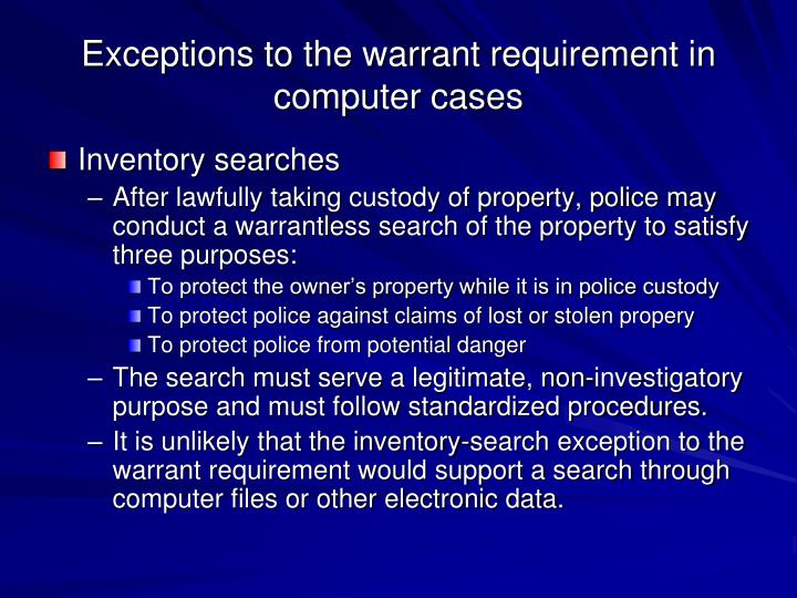 Exceptions to the warrant requirement in computer cases