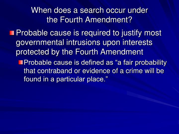 When does a search occur under