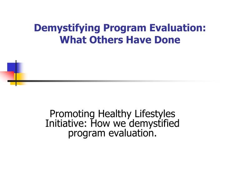 Demystifying program evaluation what others have done