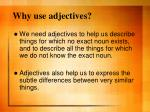why use adjectives