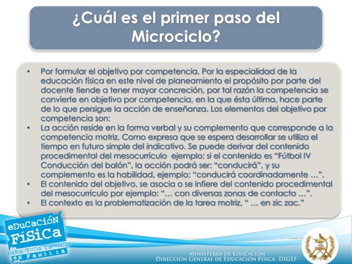 ¿Cuál es el primer paso del Microciclo?