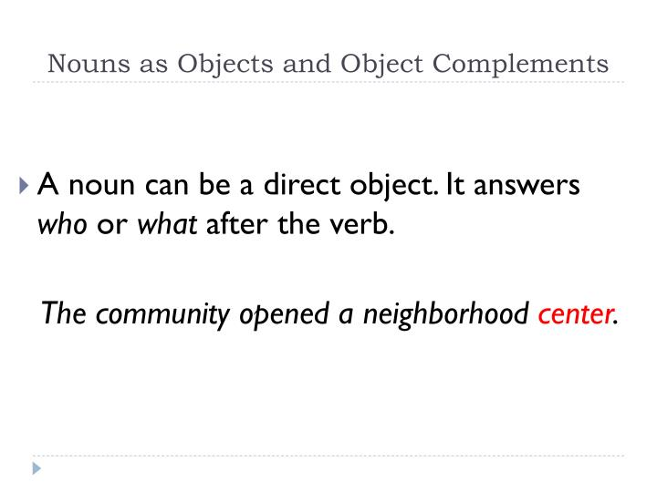 nouns as objects and o bject complements n.