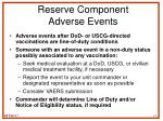 reserve component adverse events