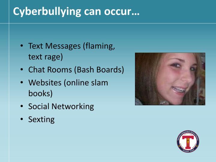 Cyberbullying can