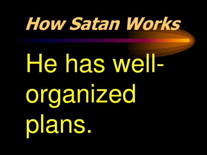How Satan Works