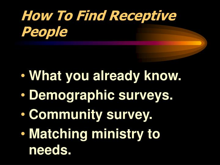 How To Find Receptive People