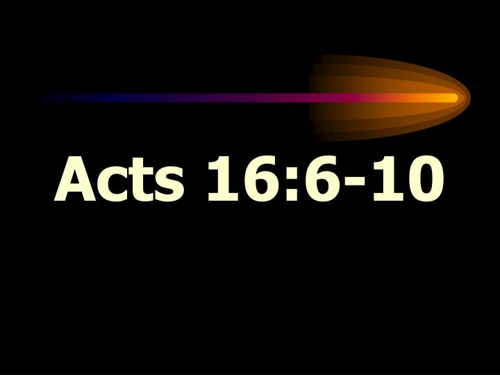 Acts 16:6-10