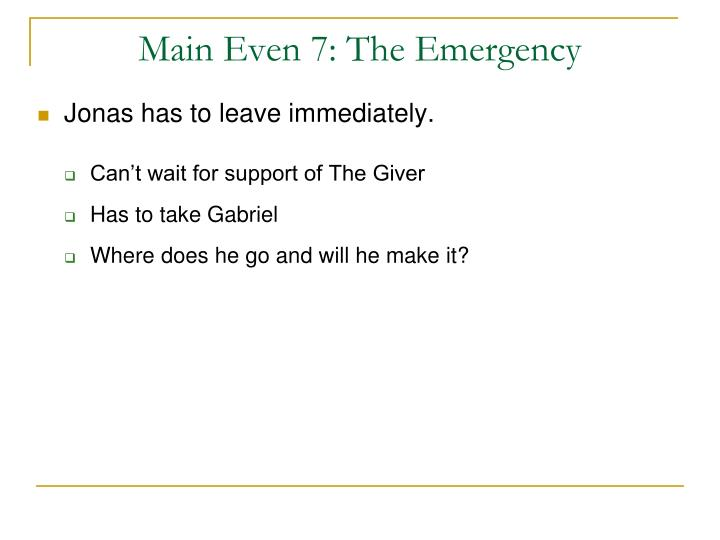 Main Even 7: The Emergency