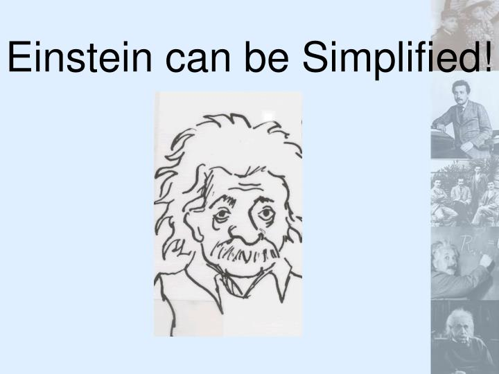 Einstein can be Simplified!