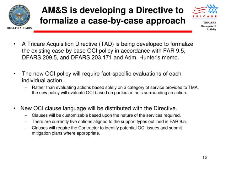AM&S is developing a Directive to formalize a case-by-case approach