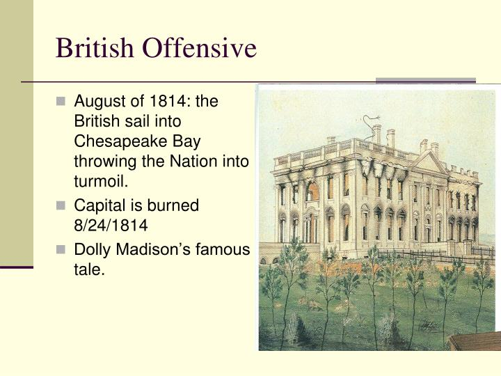 August of 1814: the British sail into Chesapeake Bay throwing the Nation into turmoil.