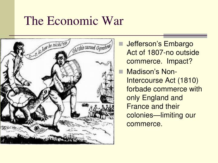 Jefferson's Embargo Act of 1807-no outside commerce.  Impact?