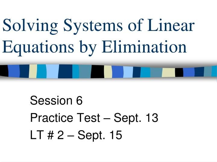 solving systems of linear equations by elimination n.