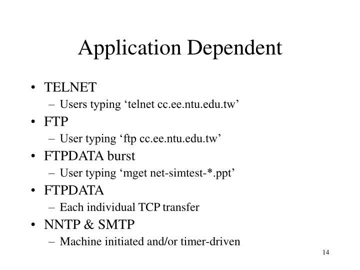 Application Dependent
